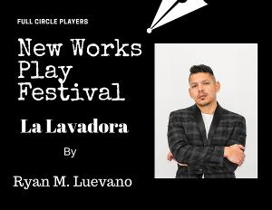 LA LAVADORA by Ryan M. Luevano Announced as Winner of 2021 FULL CIRCLE PLAYERS NEW WORKS PLAY FESTIVAL