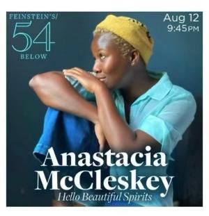 Anastacia McCleskey Will Bring HELLO BEAUTIFUL SPIRITS to Feinstein's/54 Below