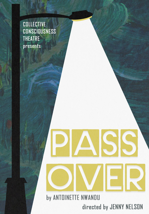 PASS OVER Makes Regional Premiere at Collective Consciousness Theatre