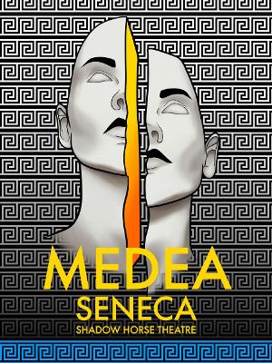 Shadow Horse Theatre Returns With MEDEA By Seneca At Elision Playhouse
