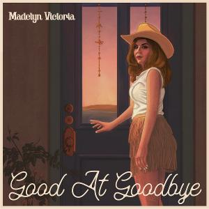 Texas Country Singer Madelyn Victoria Returns With New Music 'Good At Goodbye'