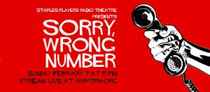 Staples Players Radio Theatre Presents SORRY, WRONG NUMBER