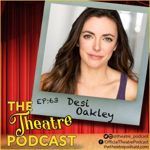 Podcast Exclusive: The Theatre Podcast With Alan Seales: Desi Oakley
