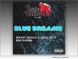 VIDEO: Juice Division Records Releases 'Blue Dreams' by Nipsey Hussle
