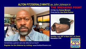 Alton Fitzgerald White Stars in THE BREAKING POINT By Karen Brown In The JOCUNDA FESTIVAL's Virtual Play Reading Series