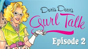 Tune in to a New Episode of DORIS DEAR'S GURL TALK This Friday