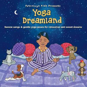 Putumayo Kids Presents Yoga Dreamland + Live Virtual Family Yoga Session March 13