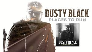 Dusty Black's 'Places To Run' Lyric Video Premieres Today