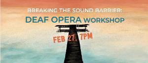 Victory Hall Opera Presents BREAKING THE SOUND BARRIER  A Deaf Opera Workshop