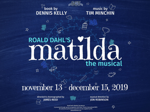 Stockton Civic Theatre Presents Roald Dahl's MATILDA The Musical