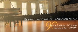 The Music Institute of Chicago Announces Free Virtual Lecture Series