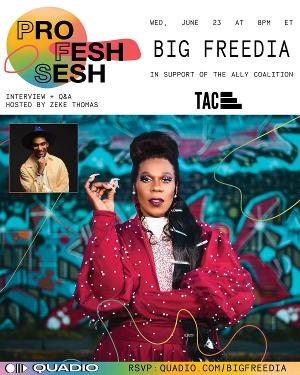 Quadio Announces Pride 'Profesh Sesh' With Hip-Hop Icon Big Freedia in Partnership With The Ally Coalition