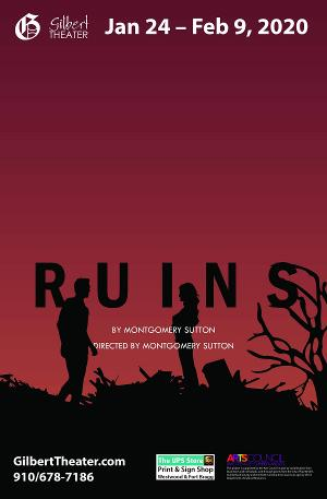 The Gilbert Theater Presents the World Premiere of RUINS