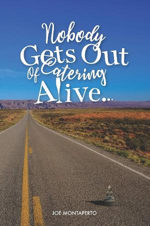 Joe Montaperto Promotes His Memoir NOBODY GETS OUT OF CATERING ALIVE