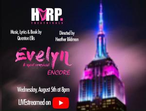 HARP Theatricals To Present Livestream Of EVELYN: A NEW MUSICAL