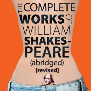 Shadowland Stages Will Return With THE COMPLETE WORKS OF WILLIAM SHAKESPEARE (abridged) [revised] Next Month