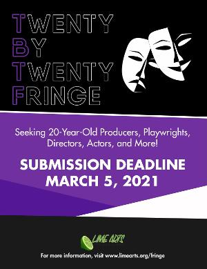 Lime Arts Productions' Twenty By Twenty Fringe Now Accepting Applications