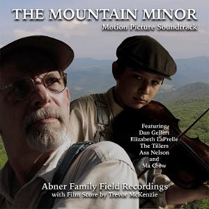 New Album Features Old-Time Music From THE MOUNTAIN MINOR Film