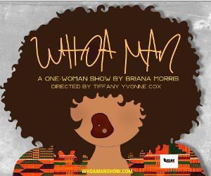 WHOA MAN, A One-Woman Show By Briana Morris Announced At Rhinofest