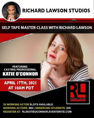 Casting Professional Katie O'Connor Joins Richard Lawson  For Self Tape Master Class Series