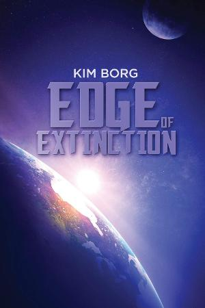 Kim Borg Releases New Science Fiction Adventure 'Edge Of Extinction'