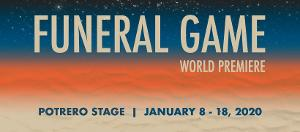 Bread & Butter Theatre Presents The World Premiere Of FUNERAL GAME