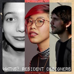 WWTNS? Announces Their Resident Artists