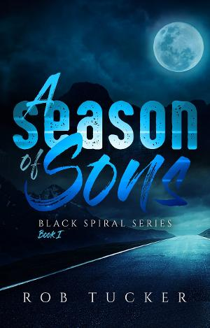 Rob Tucker Releases New Paranormal Thriller - A Season Of Sons