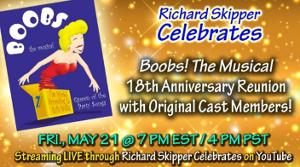 BOOBS! THE MUSICAL Original Cast Reunion Will Stream on Richard Skipper Celebrates Tomorrow