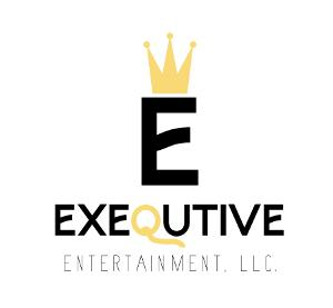 New Production Company, Exequtive Entertainment, LLC, Debuts Project Lineup.