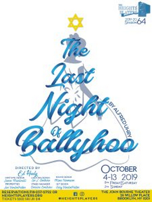 The Heights Players To Present Alfred Uhry's THE LAST NIGHT OF BALLYHOO