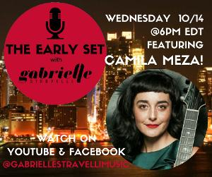 THE EARLY SET With Gabrielle Stravelli Welcomes Camila Meza