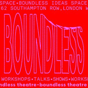 Boundless Theatre Launches Boundless Ideas Space - An Immersive Three-Day Pop-up