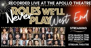 Roles We'll Never Play - Recorded Live At The Apollo Theatre To Stream Again In  March