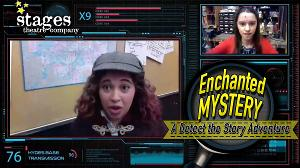 Stages Theatre Company Presents ENCHANTED MYSTERY A Self-Paced Scavenger Hunt Puzzle Adventure