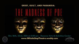 Whistle Stop Theatre Company and the Ashland Museum Present GRIEF, GUILT, AND PARANOIA: THE MADNESS OF POE