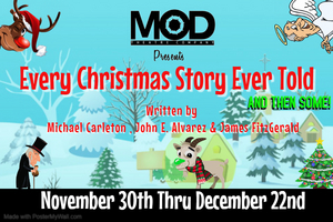 MOD Theatre Company Presents EVERY CHRISTMAS STORY EVER TOLD (AND THEN SOME)
