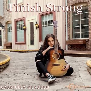 Singer/Songwriter Gabriella Verdugo Releases New Single 'Finish Strong'