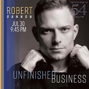 Entertainer Robert Bannon Returns To Feinstein's/54 Below