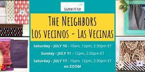 THE NEIGHBORS- LOS VECINOS- LAS VECINAS to be Presented by Jugando N Play