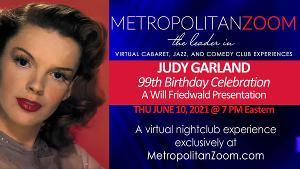 MetropolitanZoom to Present JUDY GARLAND - 99th BIRTHDAY CELEBRATION
