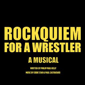 ROCKQUIEM FOR A WRESTLER Streams From The Triad Theater Tomorrow