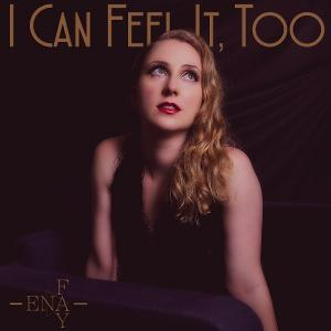 Ena Fay Returns With New Album 'I Can Feel It, Too'
