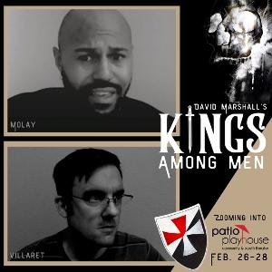Patio Playhouse Community Theater Presents Zoom Reading of New Play KINGS AMONG MEN