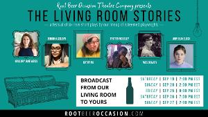 Root Beer Occasion Theatre Company Launches, Premieres Inaugural Event THE LIVING ROOM STORIES