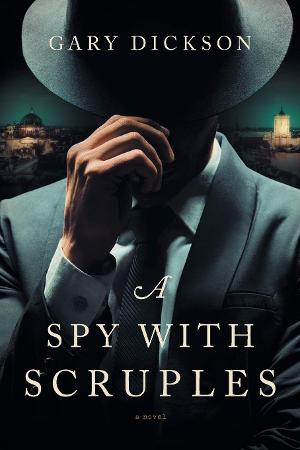Gary Dickson To Release A SPY WITH SCRUPLES