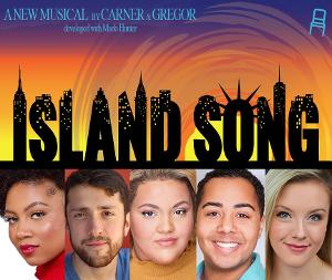 4 Chairs Theatre Presents Midwest Premiere Of Carner And Gregor's Musical ISLAND SONG