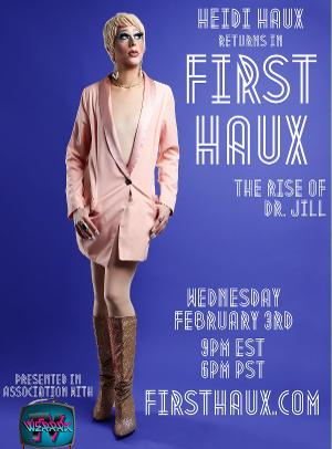 Heidi Haux To Bring FIRST HAUX: THE RISE OF DR. JILL To the Digital Stage