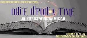Theatre Of Youth & Second Generation Theatre Partner To Create Interactive Digital Musical ONCE UPON A TIME