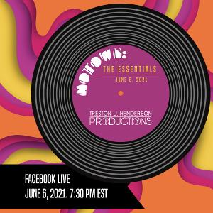 MOTOWN: THE ESSENTIALS Virtual Concert Will Be Presented By Treston J Henderson Productions Next Week